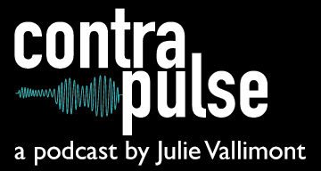 Contra Pulse: a podcast by Julie Vallimont